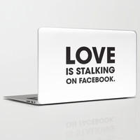 Love is Stalking on Facebook Laptop & iPad Skin by Rui Faria