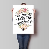 we love him because first loved us art print