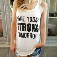 SORE TODAY STRONG TOMORROW TANK IN WHITE