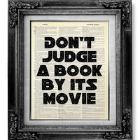 DORM Decor Wall Art Quote POSTER, Old Book Art, Book Lover Gift Reader, Literature Art, Home LIBRARY Print - Don't judge a book by its movie