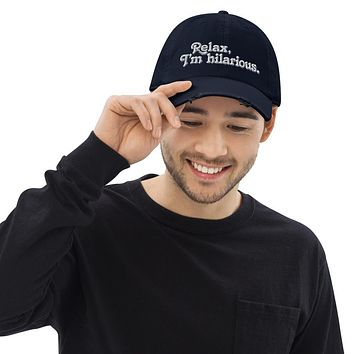 Relax I'm Hilarious Distressed Dad Hat