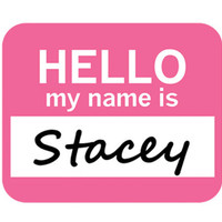 Stacey Hello My Name Is Mouse Pad