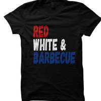 RED WHITE & BARBECUE T-SHIRT HAPPY 4TH OF JULY T-SHIRT #JULY4TH #INDEPENDENCEDAY LADIES TOPS UNISEX TEES INDEPENDENCE DAY SALE from CELEBRITY COTTON