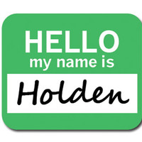 Holden Hello My Name Is Mouse Pad