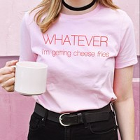 Whatever I'm Getting Cheese Fries Shirt