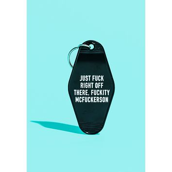Just Fuck Right Off There, Fuckity McFuckerson Black Motel Style Keychain