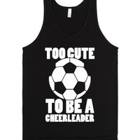 Too Cute To Be a Cheerleader (Soccer)-Unisex Black Tank