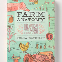 Farm Anatomy: The Curious Parts & Pieces Of Country Life