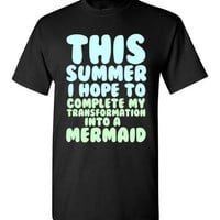 This Summer I Hope to Complete My Transformation into a Mermaid