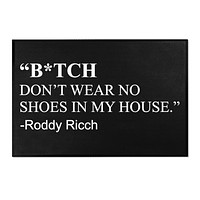 B*TCH Dont Wear No Shoes In My House Roddy Ricch Inspired Area Rugs