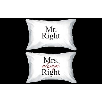 Mr Right and Mrs Always Right Matching Couple Pillowcases (Set)