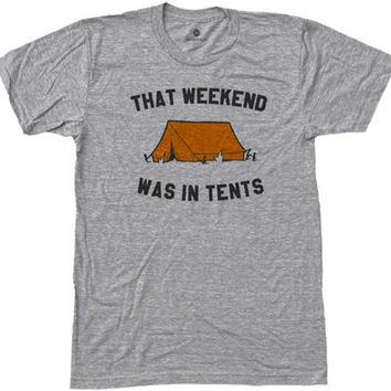 That Weekend Was In Tents