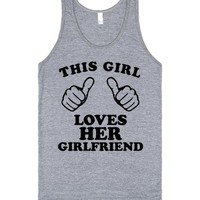 This Girl Loves Her Girlfriend | Tank Top | SKREENED
