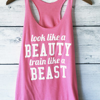 Look Like a Beauty, Train Like a Beast Gym Tank Top