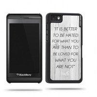 Quote - It Is Better To Be Hated For What You Are White Wood Blackberry Z10 Case - For Blackberry Z10