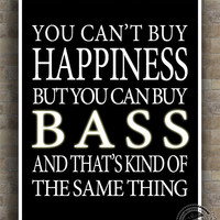 BASS Inspirational Quote Poster, guitarist, Happiness, music, musician, typography, instrument, home decor, wall decor, 8x10, 11x14, 16x20