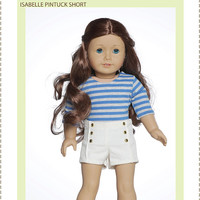 Pixie Faire Bonjour Teaspoon Isabelle Pintuck Shorts Doll Clothes Pattern for 18 inch American Girl Dolls - PDF