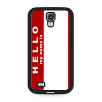 Hello My Name Is Samsung Galaxy S4 case