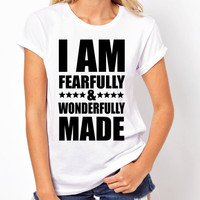 Fearfully and Wonderfully Made T. Shirt -  Women's Christian t.shirt, religious fashion t.shirt, religious t.shirt, white t.shirt