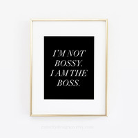 Im Not Bossy I Am The Boss, Office Quotes, Girl Boss Print, Lady Boss Print, Boss Lady, Office Decor, Desk Accessories, Inspirational Quote