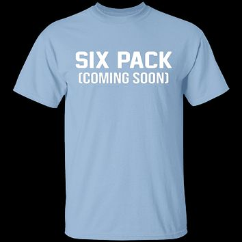 Six Pack Coming Soon T-Shirt
