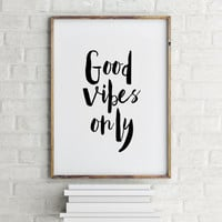 Inspirational Quote,Typography Art,Printable quote,INSTANT DOWNLOAD,Good Vibes Only,Quote Wall Print,Motivational Poster,Digital print