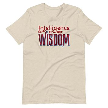 Intelligence Is Not Wisdom Thomas Sowell Quote Unisex T-Shirt