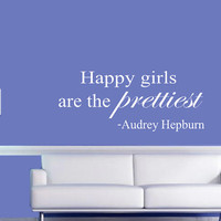 Happy Girls Are The Prettiest Wall Decal - Audrey Hepburn Quote - Home Decor - Wall Art - Gift Idea - Living Room - Bedroom