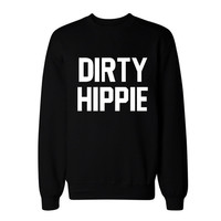 Women's Dirty Hippie Sweatshirt