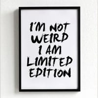 I'm Not Weird I Am Limited Edition quote poster print, Typography Posters, Home decor, Motto, Handwritten, A3 poster, words, inspirational