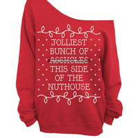 Jolliest Bunch of Assholes This Side of the Nuthouse - Ugly Christmas Sweater -  Red Slouchy Oversized Sweatshirt