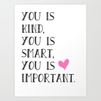 You is... Art Print by Amber Rose