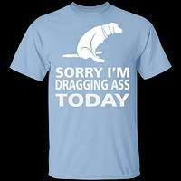 Dragging Ass T-Shirt
