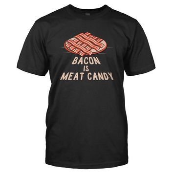Bacon Is Meat Candy - T Shirt