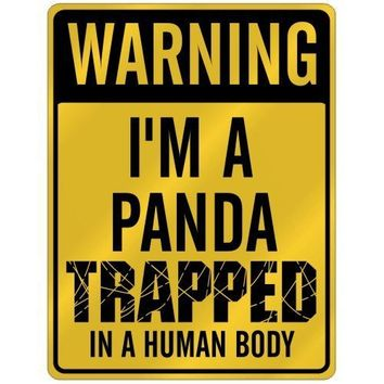 "New "" Warning I Am Panda Trapped In A Human Body "" Parking Sign Animals"