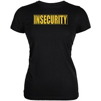 Insecure Security Guard Funny Costume Black Juniors Soft T-Shirt