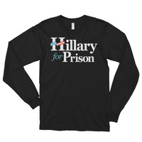 Hillary for Prison Long Sleeve T-Shirt