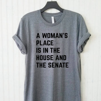 A Woman's Place Is In The House And Senate Unisex Tee, Political Mens and Womens Shirt, Feminism Shirt, Feminist Tshirt, Elizabeth Warren Fa