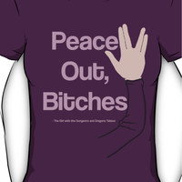 Peace Out, Bitches Women's T-Shirt