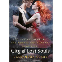 City of Lost Souls By (author) Cassandra Clare