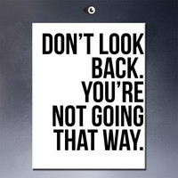 inspirational quote wall  Prints on Canvas painting Don't look back,You're not going that way