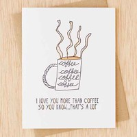 Richie Designs Love You More Than Coffee Card