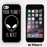 for iPhone 6/6S - Your Planet Is Next - Alien - Hipster - Black