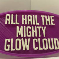 """All Hail The Mighty Glow Cloud Welcome to Night Vale Sign Plaque 5"""" x 2 3/8"""" x 3/16"""" Inspired by the Night Vale Podcast Pub Sign Bar Decor"""