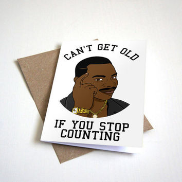 Can't Get Old If You Stop Counting - Dank Meme Birthday Card - Funny Birthday Card - Think About It - Roll Safe Card A6 Greeting Card