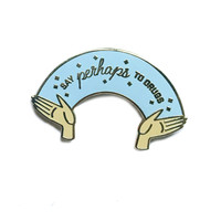 Say Perhaps To Drugs Enamel Pin