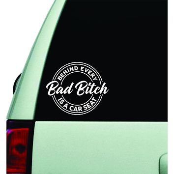 Behind Every Bad Bitch Is A Car Seat V2 Wall Decal Car Truck Window Windshield JDM Sticker Vinyl Lettering Quote Boy Girl Funny Mom Milf Baby Family Kids Beauty Make Up