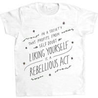 Liking Yourself Is A Rebellious Act -- Women's T-Shirt