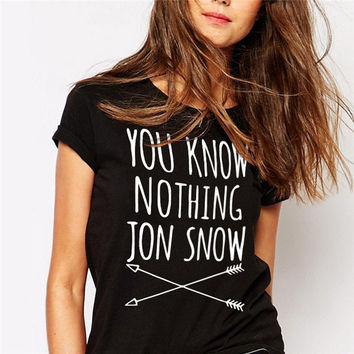 Women T-shirt You Know Nothing Jon Snow Printed Letter T shirt Summer Games Of Thrones Women T Shirt Camisetas Mujer