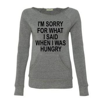 I'm Sorry for What I said When I was Hungry - Eco Fleece - Off the Shoulder Sweatshirt - Ruffles with Love - Racerback Tank - Womens Fitness - Workout Clothing - Workout Shirts with Sayings